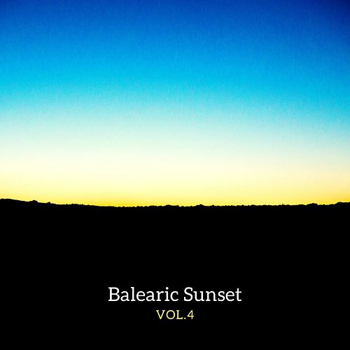Balearic Sunset Vol.4 by Balearic Dream, BlackSun, Bristol Underground, EO, Fasnia, Indigo Child, Job Dubois, LEM, Mario Fueyo, Solid Groove
