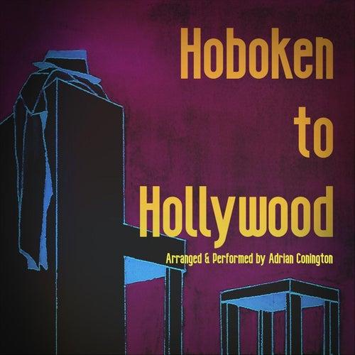 Hoboken to Hollywood de Adrian Conington
