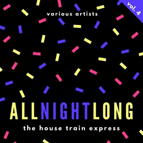 All Night Long (The House Train Express), Vol. 4 de Various Artists