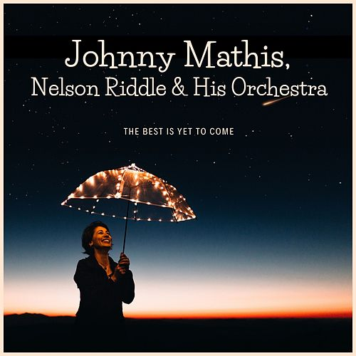The Best Is yet to Come by Johnny Mathis