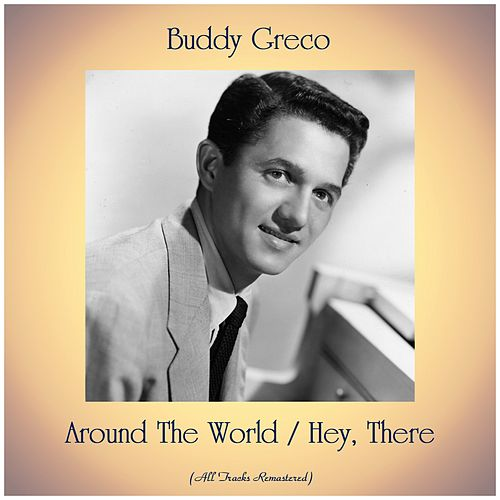 Around The World / Hey, There (All Tracks Remastered) by Buddy Greco