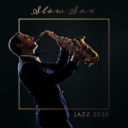Slow Sax Jazz 2020 von Jazz Lounge