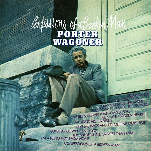 Confessions Of A Broken Man by Porter Wagoner