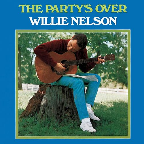 The Party's Over van Willie Nelson