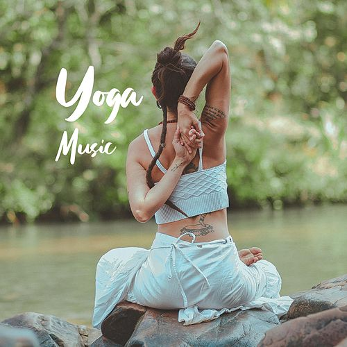 Yoga & Meditation by Yoga Music