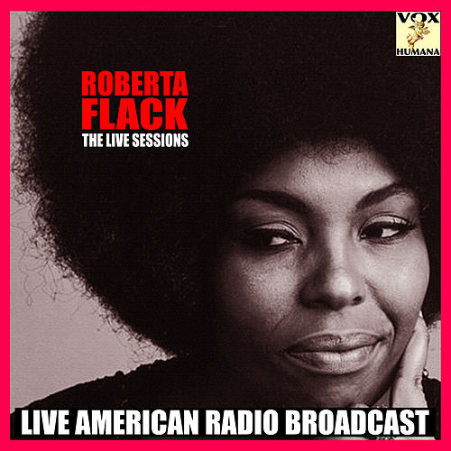 The Live Sessions (Live) von Roberta Flack