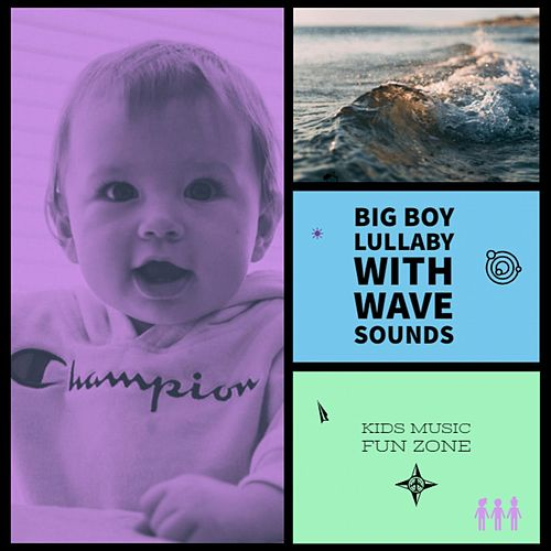 Big Boy Lullaby with Wave Sounds de KIds Music Fun Zone