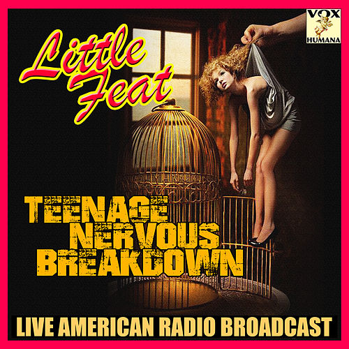 Teenage Nervous Breakdown (Live) by Little Feat