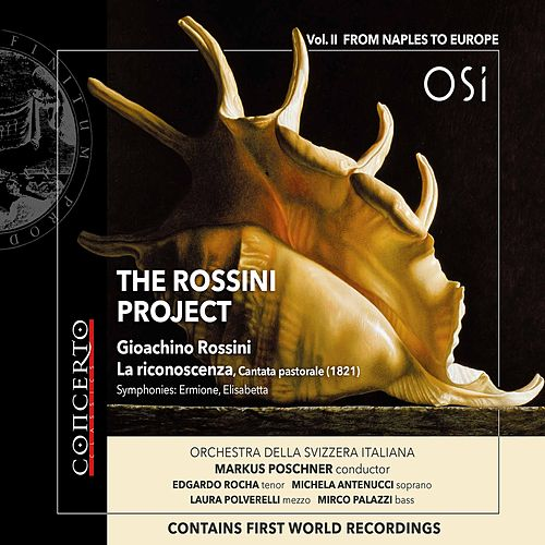 The Rossini Project, Vol. 2: From Naples to Europe by Michela Antenucci