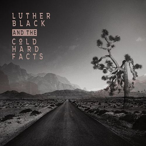 Luther Black and the Cold Hard Facts de Luther Black and the Cold Hard Facts
