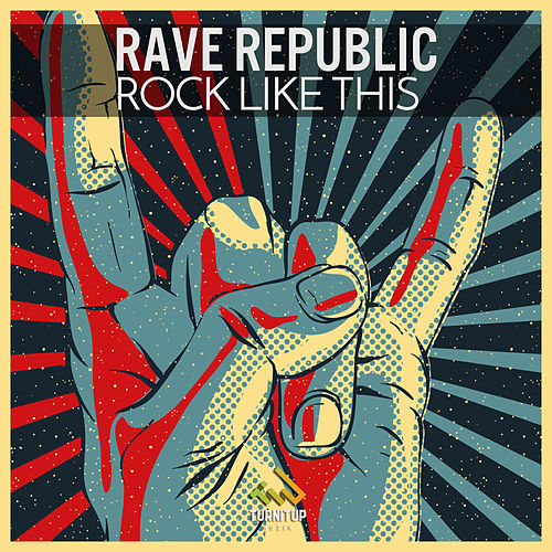 Rock Like This by Rave Republic