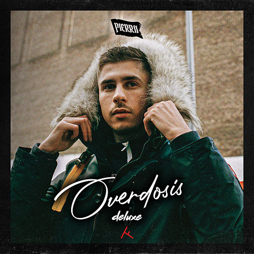 Overdosis (Deluxe) by Pierrii