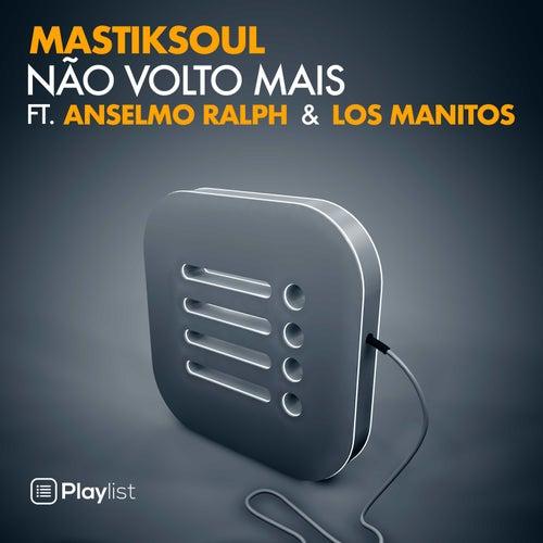 Não Volto Mais by Mastik Soul