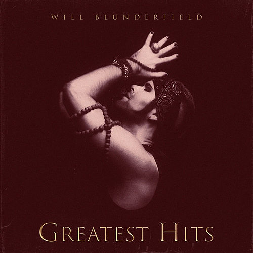 Greatest Hits & Other Delights de Will Blunderfield