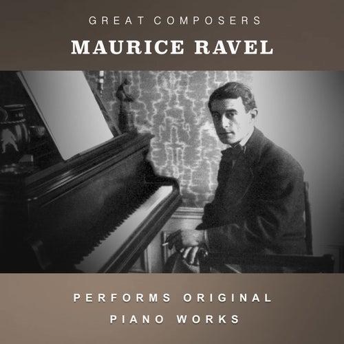 Maurice Ravel Performs Original Piano Works de Maurice Ravel