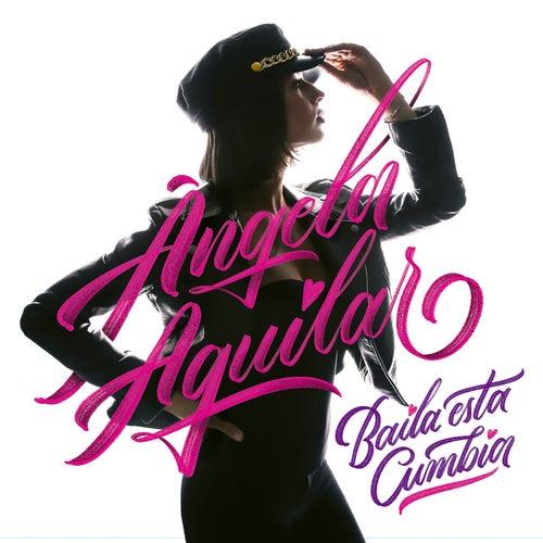 Baila Esta Cumbia de Angela Aguilar