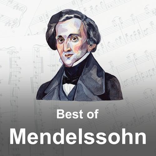 Best of Mendelssohn by Felix Mendelssohn