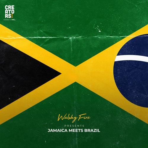 Walshy Fire Presents: Jamaica Meets Brazil by Walshy Fire