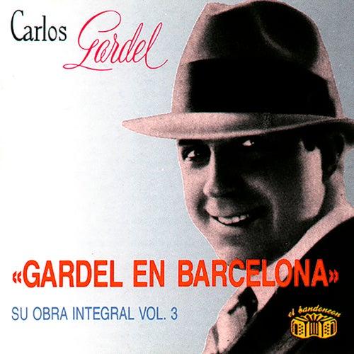 Gardel en Barcelona - Su Obra Integral, Vol. 3 von Carlos Gardel