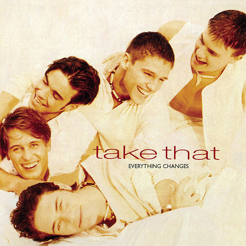 Everything Changes (Expanded Edition) by Take That