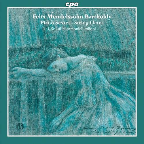 Mendelssohn: Piano Sextet - String Octet von I Solisti Filarmonici Italiani