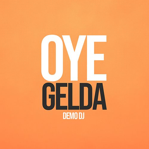 Oye Gelda de Demo DJ