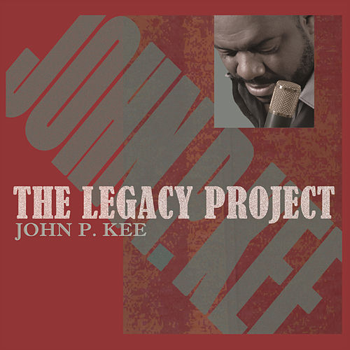 The Legacy Project by John P. Kee