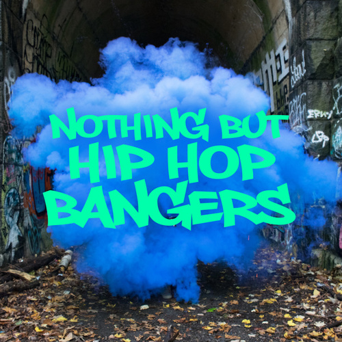 Nothing But Hip Hop Bangers by Various Artists