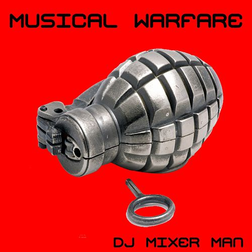 Musical Warfare de DJ Mixer Man