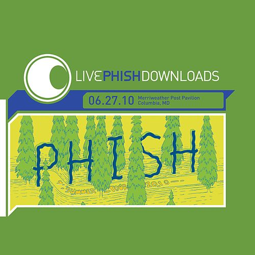 Live Phish: 6/27/10 Merriweather Post Pavilion, Columbia, MD de Phish
