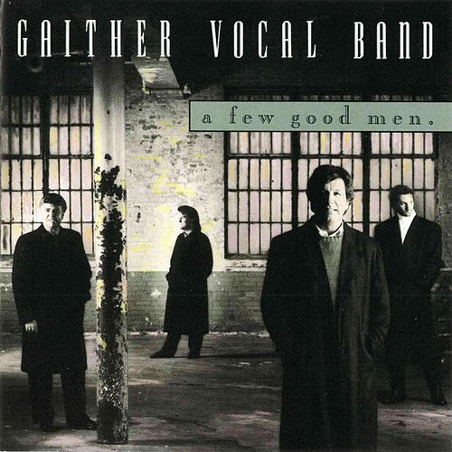 A Few Good Men by Gaither Vocal Band