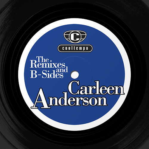 The Remixes and The B-sides de Carleen Anderson