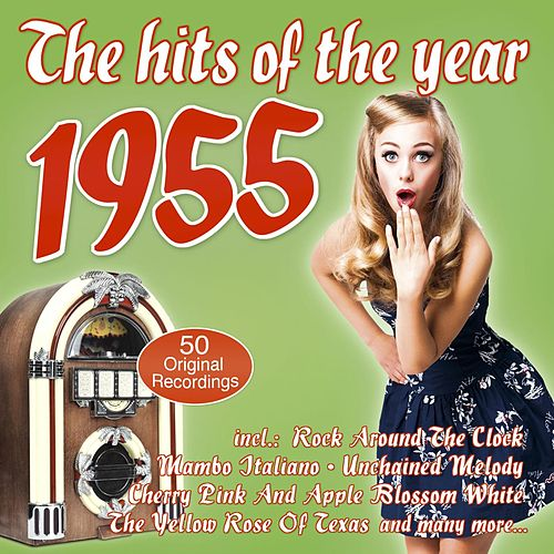 The Hits Of The Year 1955 by Various Artists