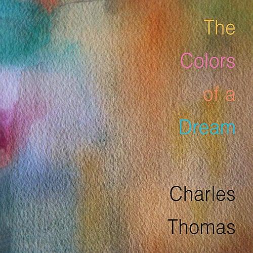 The Colors of a Dream de Charles Thomas