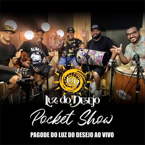 Pagode do Luz do Desejo (Pocket Show) (Ao Vivo) de Luz Do Desejo