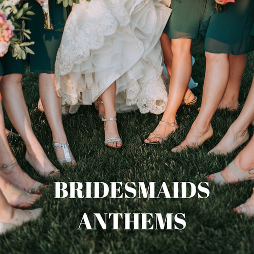 Bridesmaids Anthems by Various Artists