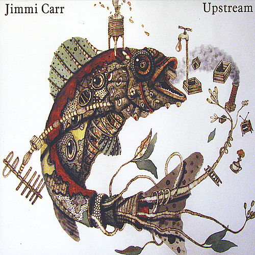 Upstream by Jimmi Carr