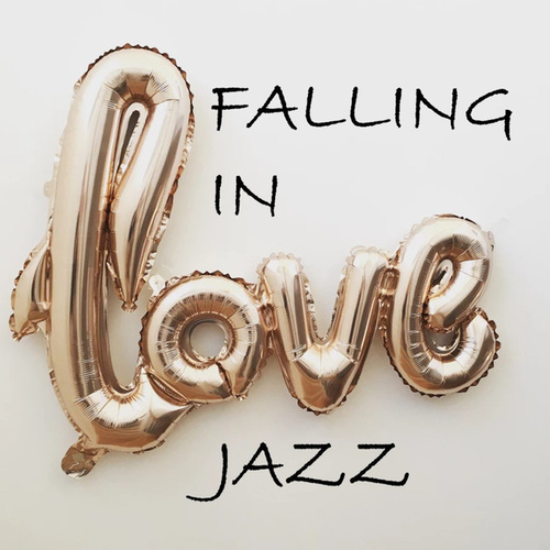 Falling In Love Jazz by Various Artists