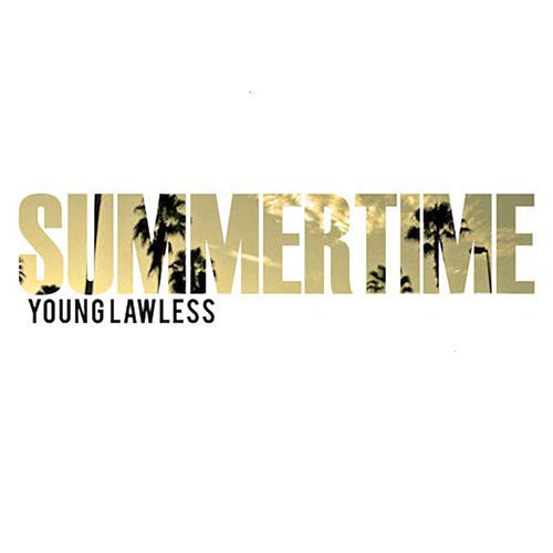 Summer Time by Young Lawless