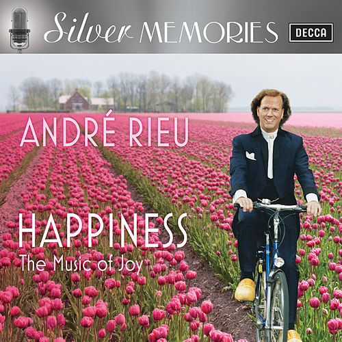 Happiness - The Music Of Joy (Silver Memories) by André Rieu