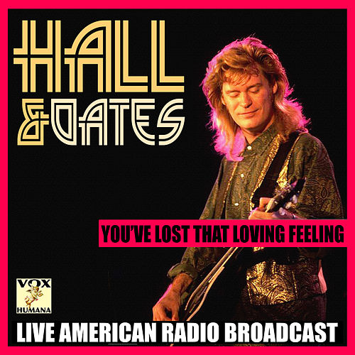 You've Lost That Loving Feeling (Live) van Daryl Hall & John Oates
