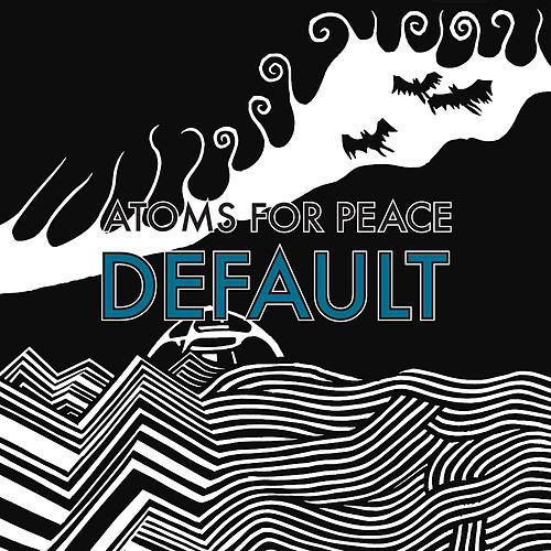 Default  / What the Eyeballs Did by Atoms For Peace