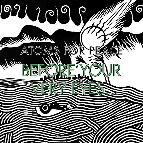 Before Your Very Eyes... / Magic Beanz by Atoms For Peace