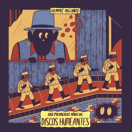 Siempre Adelante: Los Primeros Años de Discos Humeantes by German Garcia