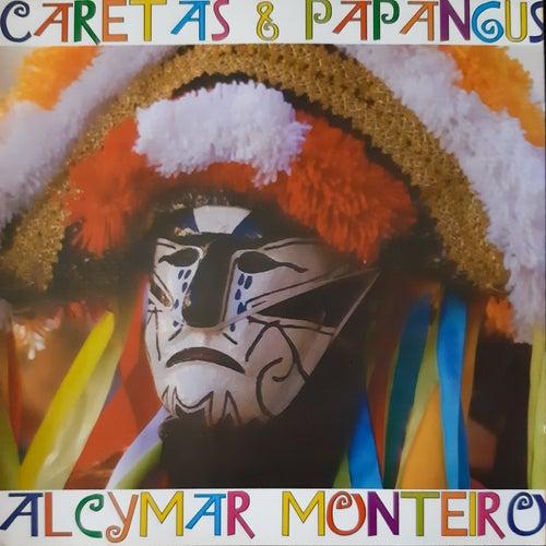 Caretas e Papangus de Alcymar Monteiro