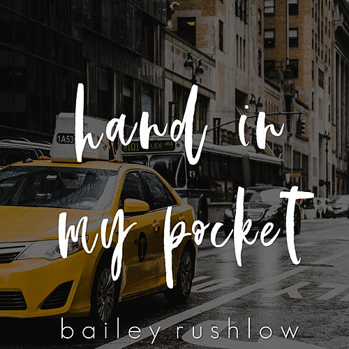 Hand In My Pocket (Acoustic) by Bailey Rushlow