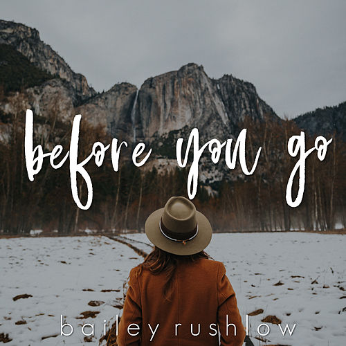 Before You Go (Acoustic) by Bailey Rushlow