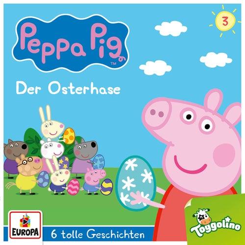 003/Der Osterhase (und 5 weitere Geschichten) von Peppa Pig Hörspiele