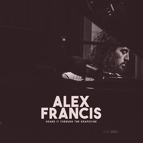 Heard It Through The Grapevine von Alex Francis