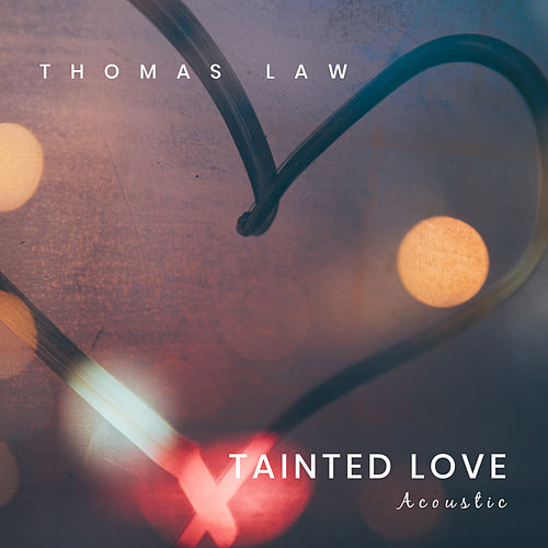 Tainted Love (Acoustic) de Thomas Law